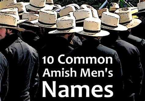 10 Common Amish Men's Names (And 10 Rare Ones)