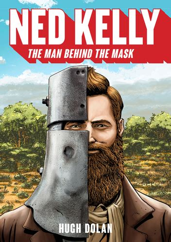 Ned Kelly: The Man Behind the Mask - The Education Shop